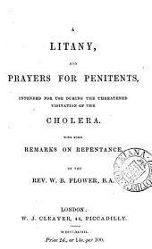 A litany and prayers for penitents, intended for use during the threatened visitation of the cholera