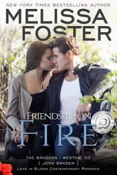 Friendship on Fire (Love in Bloom: The Bradens, Book 3) Contemporary Romance