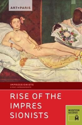 Art   Paris Impressionist Rise of the Impressionists PDF