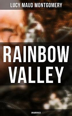 Rainbow Valley  Unabridged
