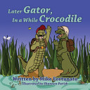 Later Gator  in a While Crocodile Book
