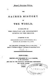 The Sacred History of the World: As Displayed in the Creation and Subsequent Events to the Deluge. Attempted to be Philosophically Considered in a Series of Letters to a Son, Volume 1