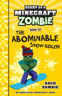 Diary of a Minecraft Zombie  28  the Abominable Snow Golem PDF