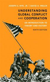 Understanding Global Conflict and Cooperation: An Introduction to Theory and History, Edition 9