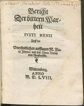 Bericht Der bittern Warheit Iusti Menii Auff die Unerfindlichen aufflagen M. Flacii Illyrici, und des Herrn Niclas von Amsdorffs