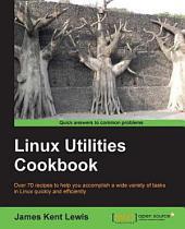 Linux Utilities Cookbook