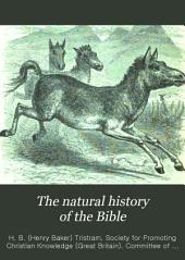The Natural History of the Bible: Being a Review of the Physical Geography, Geology, and Meteorology of the Holy Land : with a Description of Every Animal and Plant Mentioned in Holy Scripture