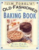 Jim Fobel's Old-Fashioned Baking Book