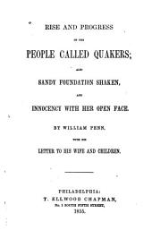 Rise and Progress of the People Called Quakers: Also, Sandy Foundation Shaken And, Innocency with Her Open Face