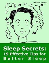 Sleep Secrets: 19 Effective Tips for Better Sleep