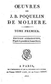 Oeuvres de J.B. Poquelin de Moliere: Volumes1à2