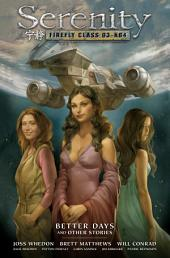 Serenity Volume 2: Better Days and Other Stories 2nd Edition: Volume 2