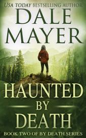 Haunted By Death (Thriller, Suspense, Mystery, Romantic Suspense): Book 2 of the By Death Series