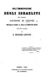 A zsidók emancipátiojo. Sull'Emancipazione degli Israeliti ... dall'ungarese tradotto in tedesco da E. Klein, e dal tedesco in italiano da A. Bianchi-Giovini. With an introduction by G. Dina