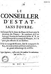 Le Conseiller d'Estat sans fourbe raisonnant sur le choix du Havre de Grâce pour la détention des princes... et sur le voyage de Mazarin sans la compagnie du roy... [Par C. Du Bosc de Montandré.]