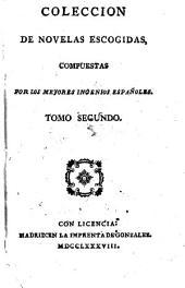 Coleccio̲n de novelas escogidas compuestas por los mejores ingenios espan̲oles: Volumen 2