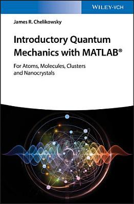 Introductory Quantum Mechanics with MATLAB