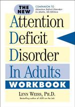 The New Attention Deficit Disorder in Adults Workbook