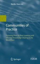 Communities of Practice: Fostering Peer-to-Peer Learning and Informal Knowledge Sharing in the Work Place