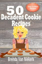 50 Decadent Cookie Recipes