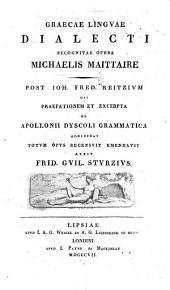 Graecae Linguae Dialecti recognitae opera --- Post Co. Frid. Reitzium...totum opus recensuit Frid. G.Sturzius