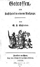 Getroffen; ein Lustspiel in einem Aufzuge [and in prose].