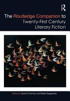 The Routledge Companion to Twenty First Century Literary Fiction PDF