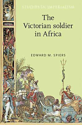 The Victorian Soldier in Africa PDF