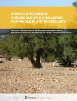 Abiotic Stresses in Agroecology  A Challenge for Whole Plant Physiology PDF