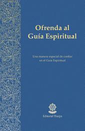 Ofrenda al Guía Espiritual: Una manera especial de confiar en el Guía Espiritual