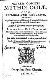 Natalis Comitis Mythologiae: sive explicationis fabularum libri decem [...] Eiusdem libri IV de venatione