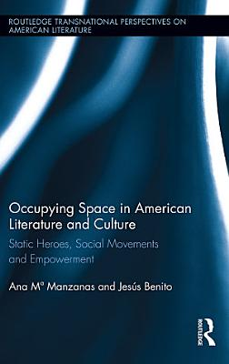 Occupying Space in American Literature and Culture PDF