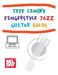 Jeff Linsky Fingerstyle Jazz Guitar Solos PDF