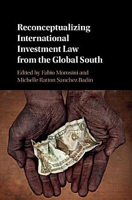 Reconceptualizing International Investment Law from the Global South PDF