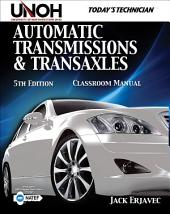 Today's Technician: Automatic Transmissions and Transaxles: Edition 5