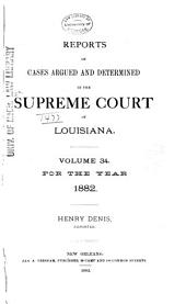 Louisiana Reports: Cases Argued and Determined in the Supreme Court of Louisiana, Volume 85
