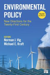 Environmental Policy: New Directions for the Twenty-First Century, Edition 10