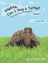 MeMa, Can I Hug a Turtle?: Learning About Animals Through Poetry, Volume 1