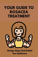 Your Guide To Rosacea Treatment