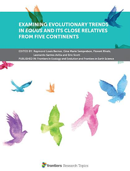 Examining Evolutionary Trends in Equus and its Close Relatives from Five Continents PDF