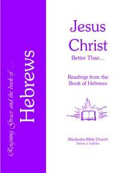 Hebrews Jesus Christ Better Than    PDF