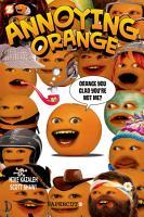 Annoying Orange  2  Orange You Glad You re Not Me  PDF