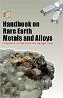 Handbook on Rare Earth Metals and Alloys  Properties  Extraction  Preparation and Applications  PDF