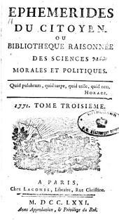 Ephémérides du citoyen: ou Bibliothèque raisonnée des sciences morales et politiques