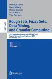 Rough Sets, Fuzzy Sets, Data Mining, and Granular Computing: 10th International Conference, RSFDGrC 2005, Regina, Canada, August 31 - September 3, 2005, Proceedings, Part 1