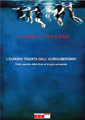 L'europa tradita dall'euro-liberismo