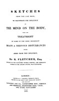 Sketches from the case book  to illustrate the influence of the mind on the body  with the treatment of some brain and nervous disturbances  etc PDF