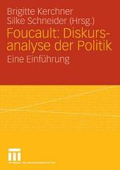 Foucault: Diskursanalyse der Politik: Eine Einführung