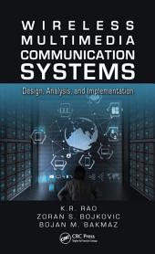 Wireless Multimedia Communication Systems: Design, Analysis, and Implementation