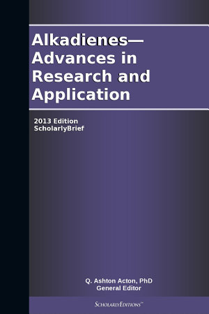 Alkadienes   Advances in Research and Application  2013 Edition PDF